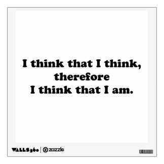I Think That I Think Wall Decal