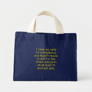 I think that it's time for a shift in my reality mini tote bag