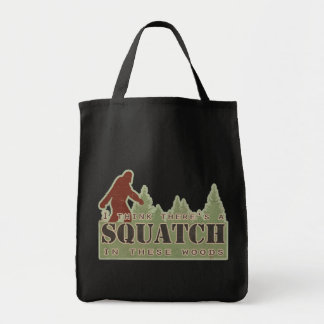 I Think There s A Squatch In These Woods Tote Bag