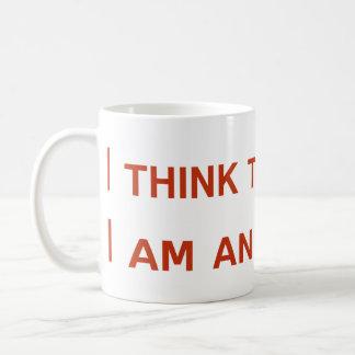 I think therefore I am an Atheist. Classic White Coffee Mug