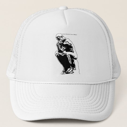 I think therefore I am an Atheist Trucker Hat