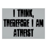 i think, therefore i am atheist, poster