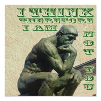 I THINK THEREFORE I AM NOT YOU POSTER