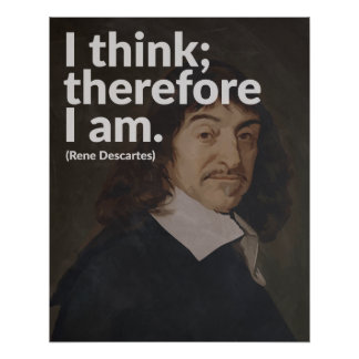 a discussion of the certainty of descartes statement i think therefore i exist Review opinions on the online debate the existence or non-existence of absolute certainty i think therefore absolute certainty can therefore only exist.