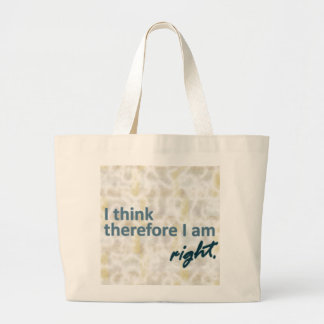 I think therefore I am right Bag