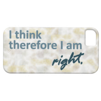 I think therefore I am right iPhone 5 Cover