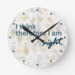 I think therefore I am right Wall Clock