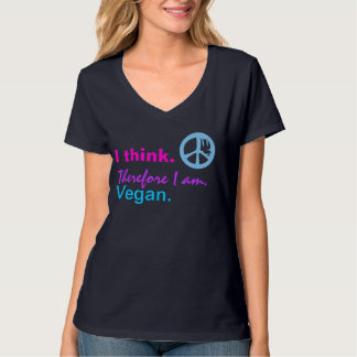 I think. Therefore I am. Vegan. Peace sign. :) Tee Shirt