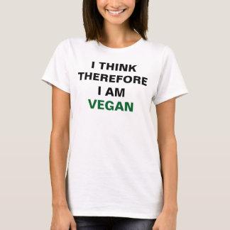 I Think Therefore I Am Vegan Shirt