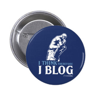 I Think, Therefore I Blog 2 Inch Round Button