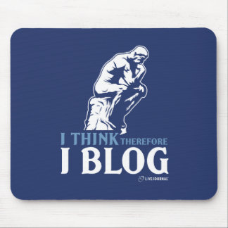 I Think, Therefore I Blog Mouse Pad