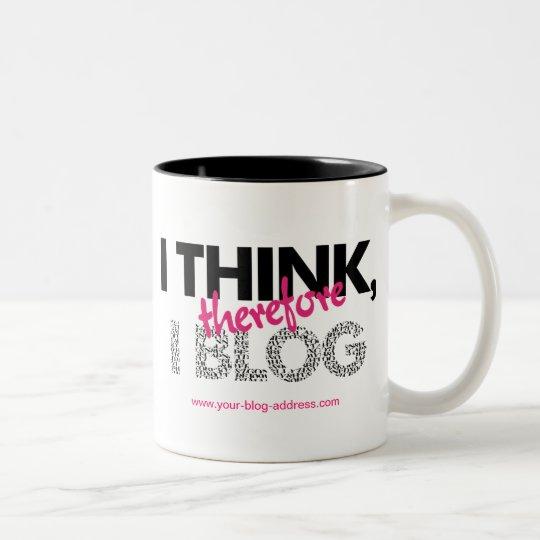 I Think Therefore I Blog slogan mug