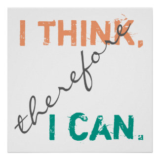 I Think Therefore I Can Positive Thinking Poster