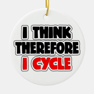 I Think Therefore I Cycle Ceramic Ornament