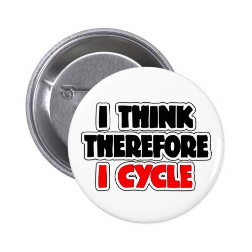 I Think Therefore I Cycle Pins