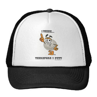 I Think...  Therefore I Putt Hat