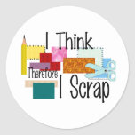 I Think Therefore I Scrap Classic Round Sticker