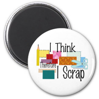 I Think Therefore I Scrap Refrigerator Magnets
