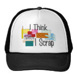 I Think Therefore I Scrap Trucker Hat