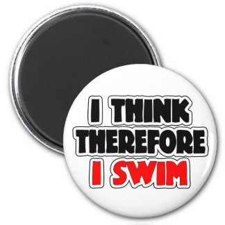 I Think Therefore I Swim Magnet