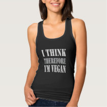 I Think, Therefore I'm Vegan Tank Top