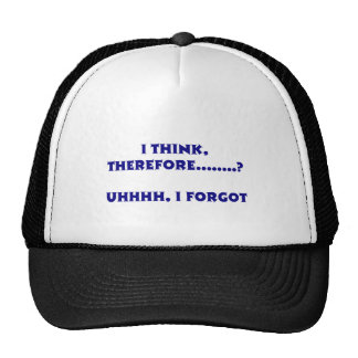 I THINK, THEREFORE TRUCKER HAT