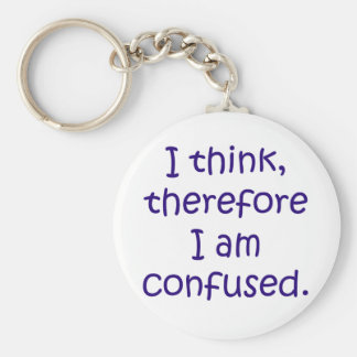 I think, therfore I am confused Basic Round Button Keychain