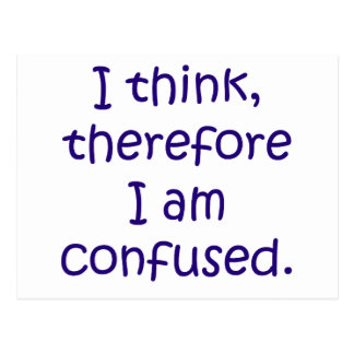 I think, therfore I am confused Postcard