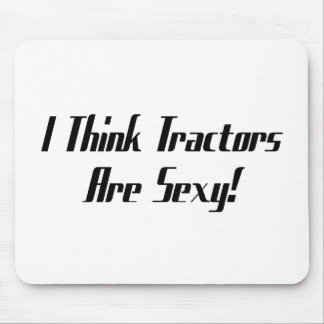 I Think Tractors Are  Tractor Gifts Mouse Pad