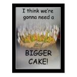 I think we're gonna need a Bigger Birthday Cake! Postcard