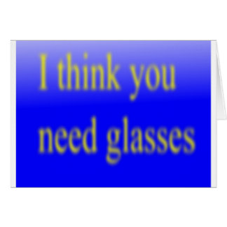 I think you need glasses card