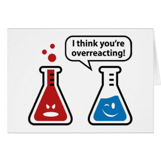 I Think You're Overreacting! Card