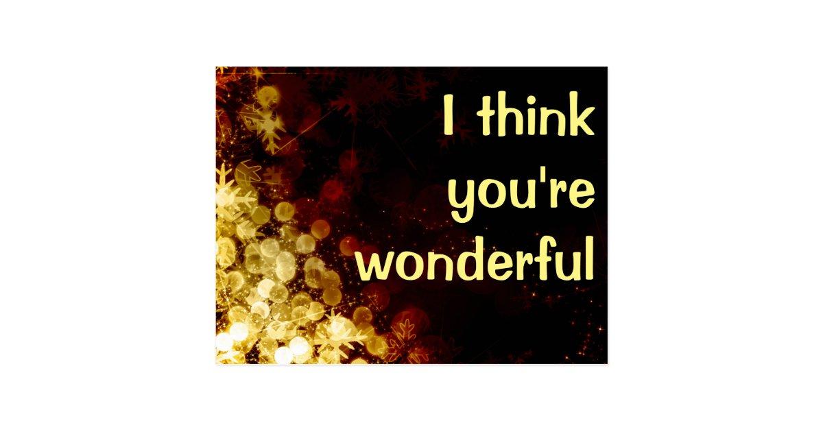 i think youre wonderful postcard zazzle