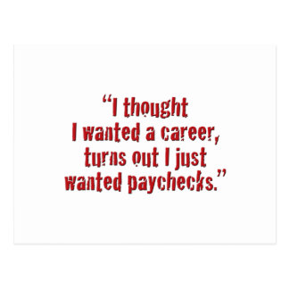 """I thought I wanted a career..."" Postcard"