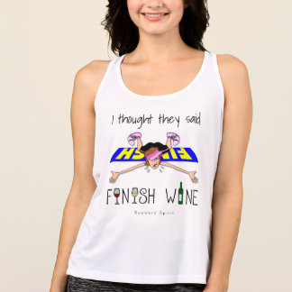 I Thought They Said Finish Wine - All Sport Tank Top