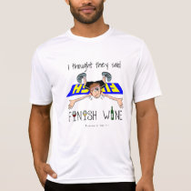 I Thought They Said Finish Wine - Sport-Tek SS T-Shirt