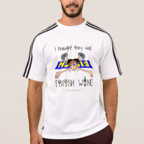 I Thought They Said Finish Wine - SS Adidas T-Shirt