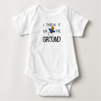 I threw it on the ground - pacifier tshirt
