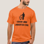 I throw away commented code T-Shirt