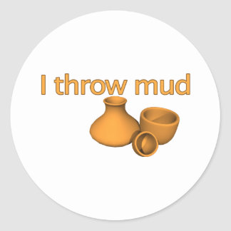 I Throw Mud Classic Round Sticker