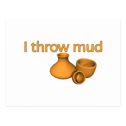 I Throw Mud Postcard