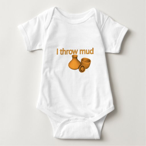 I Throw Mud T Shirts