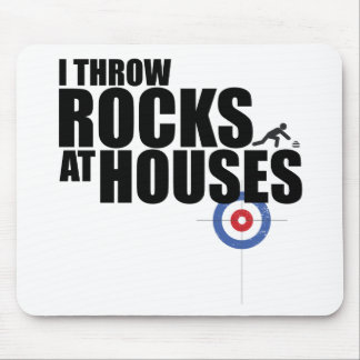 I throw rocks at houses curling mouse pad