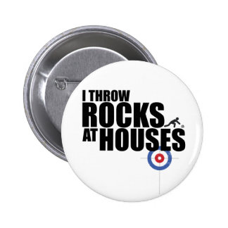 I throw rocks at houses curling pinback button
