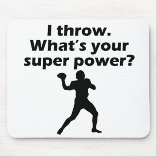 I Throw What's Your Super Power Mouse Pad