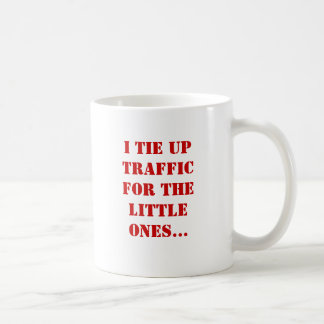I tie up traffic for the little ones... classic white coffee mug