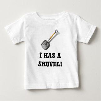 ¡I tiene un shuvel! Playeras