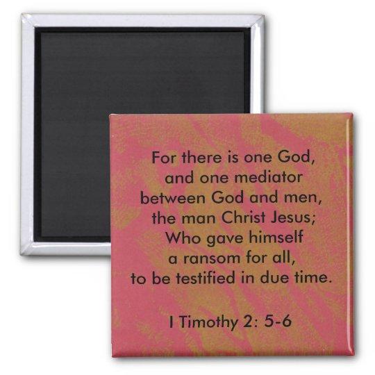 I Timothy 2:5-6 One God  Magnet