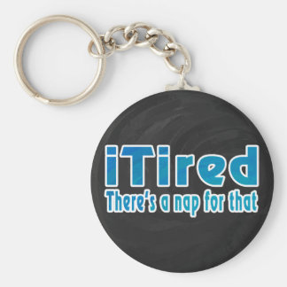 I Tired There's a Nap for That Keychains