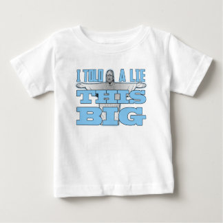 I Told a Lie This Big Infant T-shirt